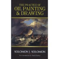 The Practice of Oil Painting and Drawing